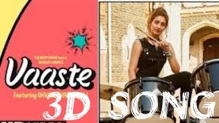 vaaste -Dhvani bhanishali | 3D song| Every music| Surrounded sound