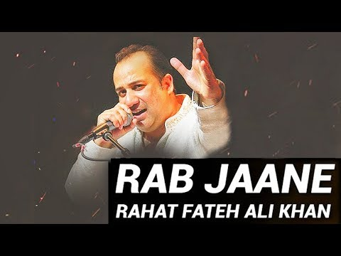 Rab Jaane - Rahat Fateh Ali Khan | Romantic Song | Unplugged