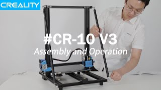 CR-10 V3 Assembly and Operation