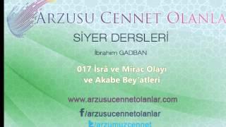 017 İsrâ ve Mirac Olayı ve Akabe Bey'atleri 2017 Video