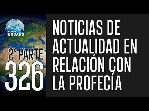 326. Noticias de actualidad en relación con la profecía (2ª Parte)
