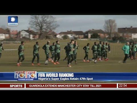 Nigeria's Super Eagles Retain 47th Spot In FIFA World Ranking Pt 4   News@10  