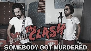 The Clash - Somebody Got Murdered (Cover)