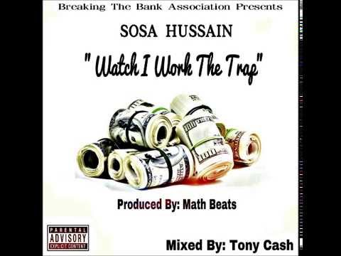 Sosa Hussain - Watch I Work The Trap (Produced By: Math Beats)