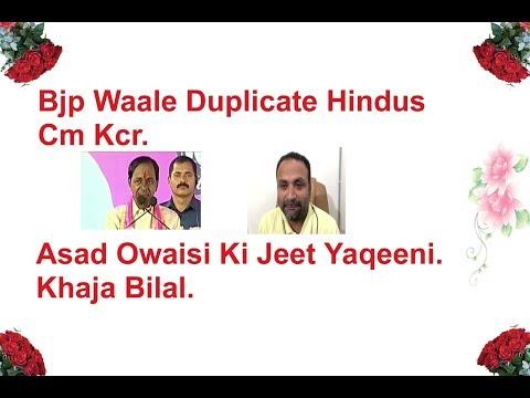 Bjp Waale Duplicate Hindus,Kcr;Asad Owaisi Ki Jeet Yaqeeni,Bilal;Uncut.
