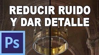 Reducir ruido y enfocar (método avanzado) - Tutorial Photoshop en Español