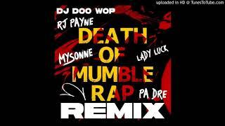 #DEATHOFMUMBLERAP RMX   DJ DOO WOP x MYSONNE x RJ PAYNE x LADY LUCK PD BY PA  DRE ⬇⬇⬇
