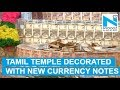 Bala Vinayagar Temple decorates with currency notes on Tamil New Year