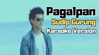 Pagalpan - Sudip Gurung (Karaoke Version)