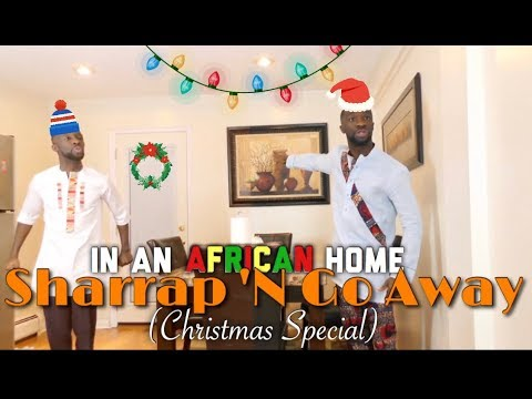 In An African Home:  Sharrap 'N Go Away (Christmas Special)