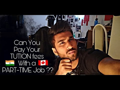 Can you pay your Tuition fees with Part-Time job in Canada ?