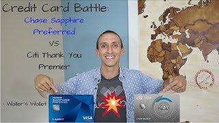 Chase Sapphire Preferred VS Citi Thank You Premier | Waller