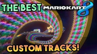 THE BEST Mario Kart 8 Custom Tracks - DS Rainbow Road, Wii Mushroom Gorge and MORE!
