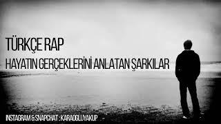 Türkçe Rap | Hayatını ve Hayatın Gerçeklerini Anlatan Şarkılar