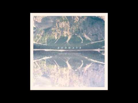 Endwave - Meridian Flows (Full EP)