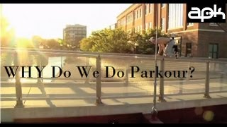 WHY Do We Do Parkour?