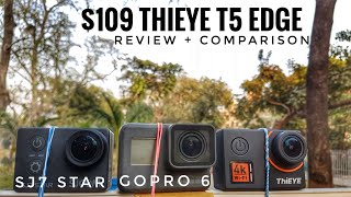 $109 Best Budget Action Camera 2018 | THIEYE t5 Edge Review | Comparison with Gopro 6, SJ7 Star