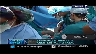 Video Kesalahan Operasi dan Anestesi Paling Fatal VERSI On The Spot TERBARU download MP3, 3GP, MP4, WEBM, AVI, FLV September 2018