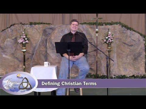 Defining Christian Terms - Trinity Talk Live #37