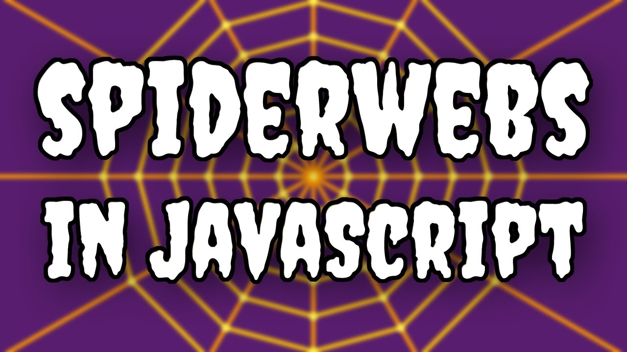 Halloween Special How To Draw Spooky Spiderwebs In Javascript
