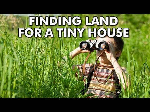 Perfect Tiny House Build: Step #1   Buying Land