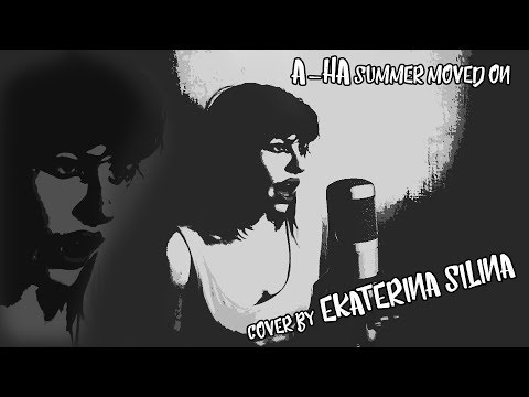 A-ha - Summer Moved on (cover by Ekaterina Silina)