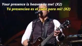 Israel Houghton Your Presence is Heaven to me (English/Spanish Lyrics)