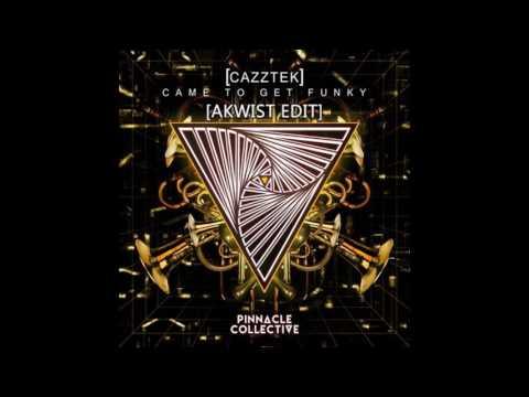 Cazztek - Came To Get Funky (Akwist Edit)