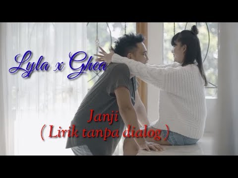 Lyla X Ghea - Janji ( Lirik Video Tanpa Dialog Bicara )