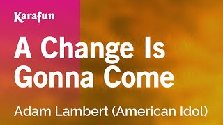 Karaoke A Change Is Gonna Come - Adam Lambert *
