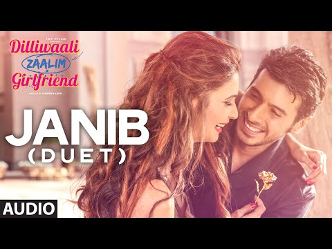 'Janib (Duet)' FULL AUDIO Song | Arijit Singh | Divyendu Sharma | Dilliwaali Zaalim Girlfriend Mp3