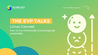 The EYP Talks | How to live Emotionally and Ecologically Sustainable - Linus Conrad