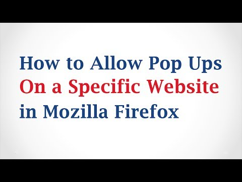 How To Allow Pop-Ups On A Specific Website In Firefox