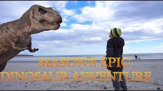 Mason's Epic Dinosaur Adventure!!!