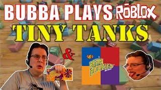 Bubba Plays ROBLOX: Tiny Tanks + Bean Boozled Challenge
