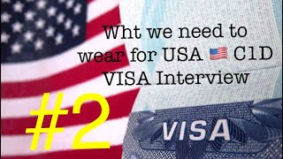 What to Wear for USA C1/D Visa interview.