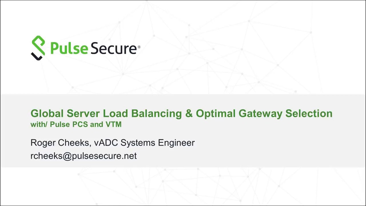 Global Server Load Balancing with Pulse Secure PCS and VTM