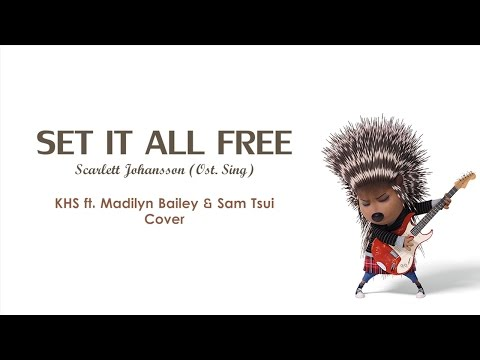 Set It All Free (Ost. Sing) - KHS, Madilyn Bailey, & Sam Tsui Lyrics