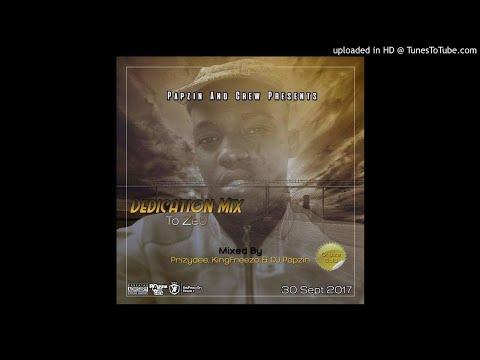 Papzin & Crew - Dedication Mix To Zeb (Mixed By PrizyDee, KingFreezo & DJ Papzin) (30 September 2017