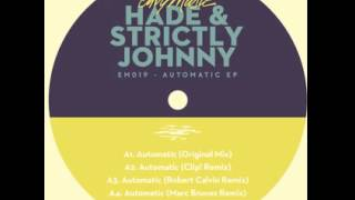 EM019 HADE & Strictly Johnny - Automatic (Robert Calvin Remix)