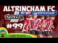 FM18 - Altrincham FC - EP29 - Vanarama National League North - Football Manager 2018