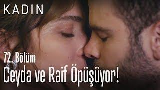 Ceyda ve Raif öpüşüyor! - Kadın 72. Bölüm
