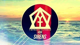 Ympressiv & TREAX x Voix - Sirens