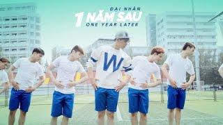 ĐẠI NHÂN - 1 Năm Sau (Official MV Full HD)