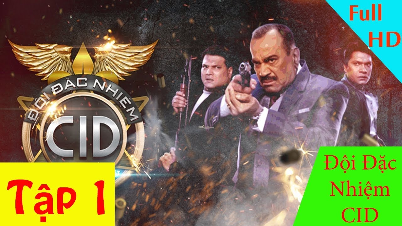 Đội Đặc Nhiệm CID Tập 1 Phim Ấn Độ - Tiếng Việt