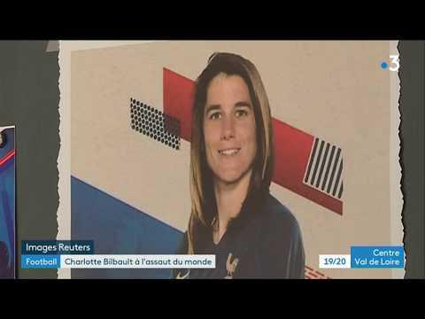 Football : Charlotte Bilbaut de nouveau sélectionnée en équipe de France - - France 3 Centre-Val de Loire