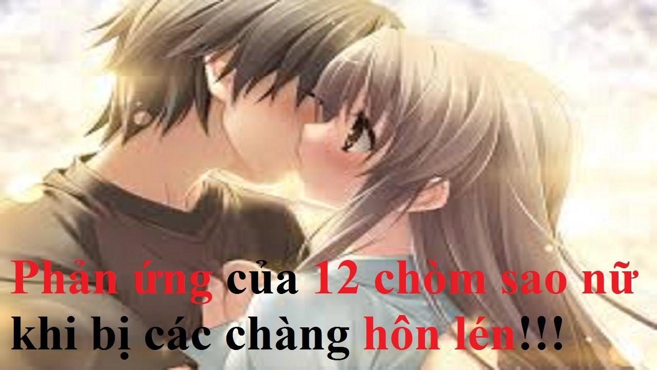 Phản ứng của 12 chòm sao nữ khi bị các chàng hôn lén!!!    12 Cung Hoàng Đạo