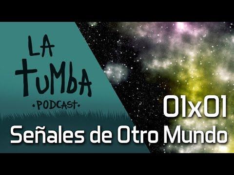 la-tumba-podcast-1x01-señales-de-otro-mundo