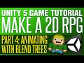 Unity RPG Tutorial #4 - Blend Tree Anima