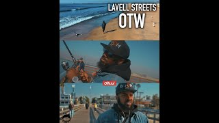 Lavell Streets - OTW  (Official Video)